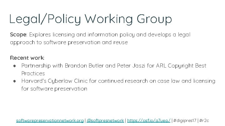 Legal/Policy Working Group Scope: Explores licensing and information policy and develops a legal approach