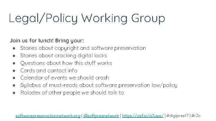 Legal/Policy Working Group Join us for lunch! Bring your: ● Stories about copyright and