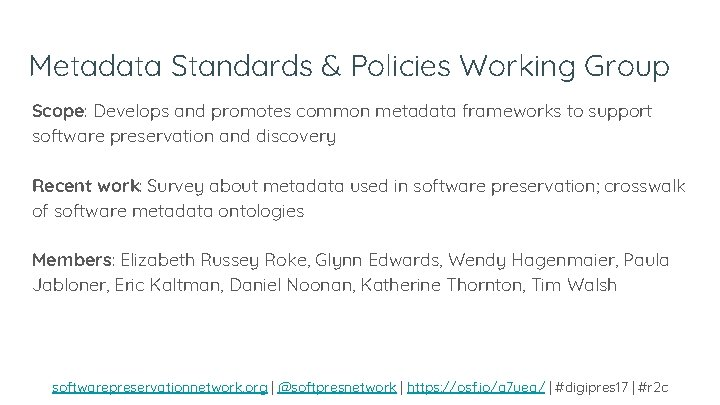 Metadata Standards & Policies Working Group Scope: Develops and promotes common metadata frameworks to