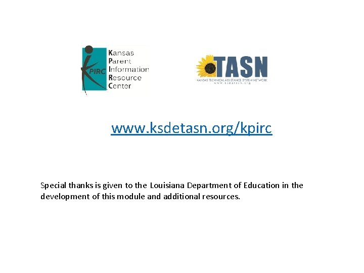 www. ksdetasn. org/kpirc Special thanks is given to the Louisiana Department of Education in