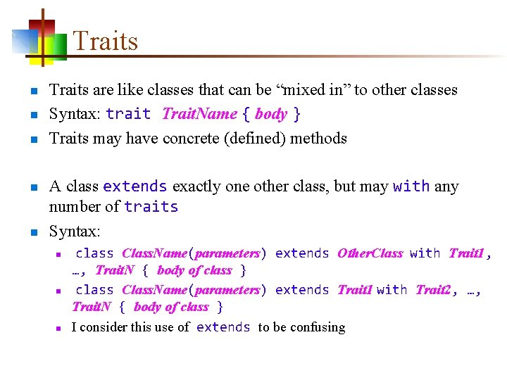 """Traits n n n Traits are like classes that can be """"mixed in"""" to"""
