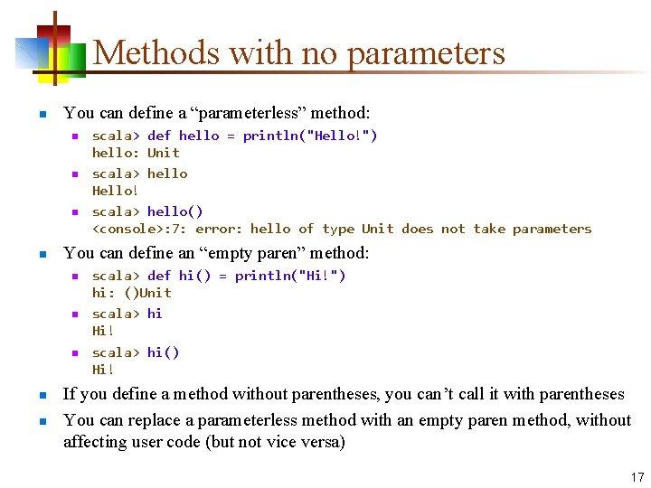 """Methods with no parameters n You can define a """"parameterless"""" method: n n You"""