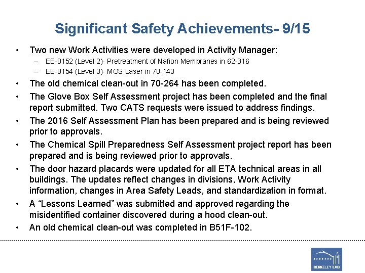Significant Safety Achievements- 9/15 • Two new Work Activities were developed in Activity Manager: