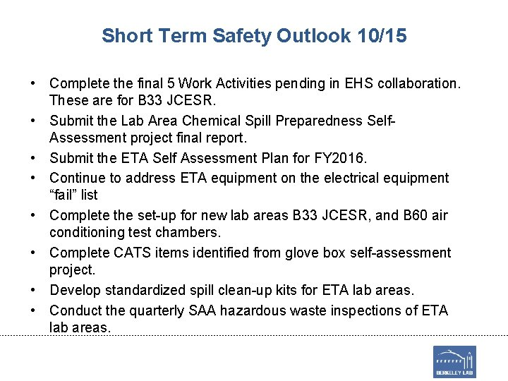 Short Term Safety Outlook 10/15 • Complete the final 5 Work Activities pending in