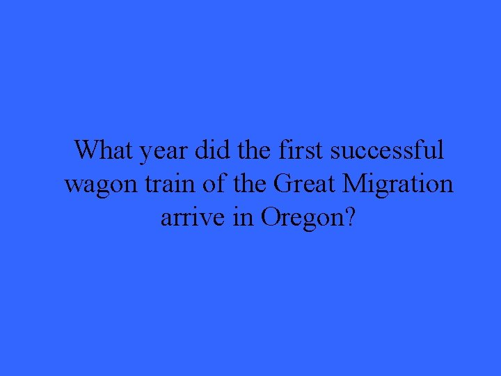 What year did the first successful wagon train of the Great Migration arrive in