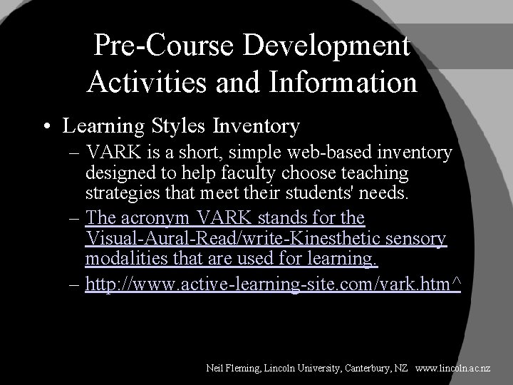 Pre-Course Development Activities and Information • Learning Styles Inventory – VARK is a short,