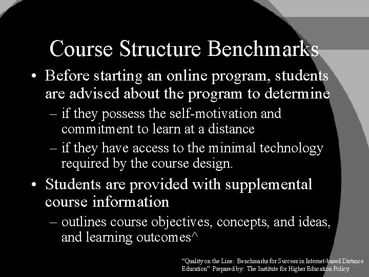 Course Structure Benchmarks • Before starting an online program, students are advised about the