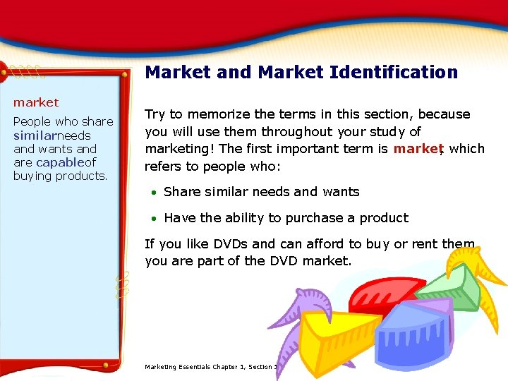 Market and Market Identification market People who share similarneeds and wants and are capableof