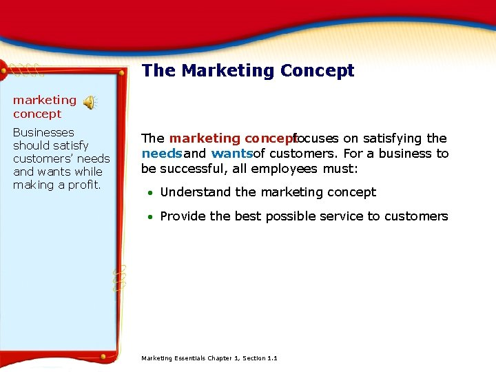 The Marketing Concept marketing concept Businesses should satisfy customers' needs and wants while making