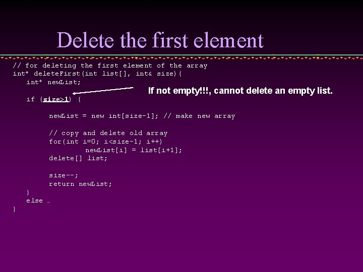 Delete the first element // for deleting the first element of the array int*