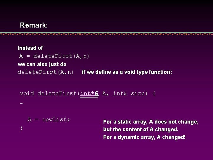Remark: Instead of A = delete. First(A, n) we can also just do delete.