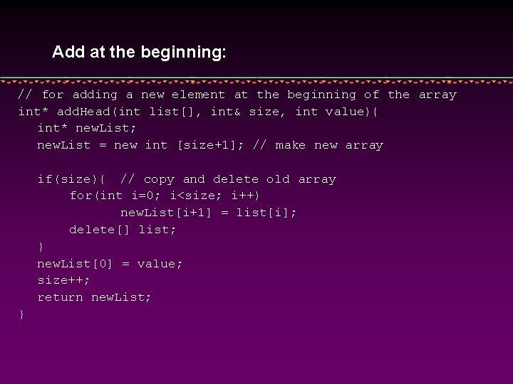 Add at the beginning: // for adding a new element at the beginning of