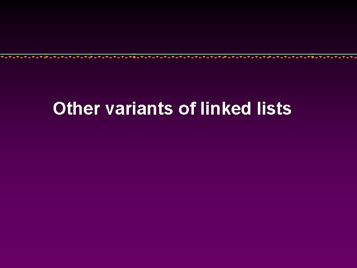 Other variants of linked lists