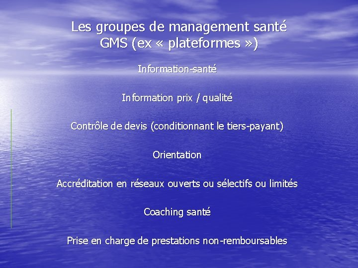 Les groupes de management santé GMS (ex « plateformes » ) Information-santé Information prix