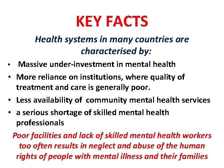 KEY FACTS Health systems in many countries are characterised by: • Massive under-investment in