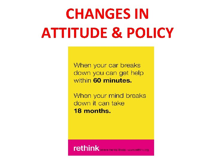 CHANGES IN ATTITUDE & POLICY