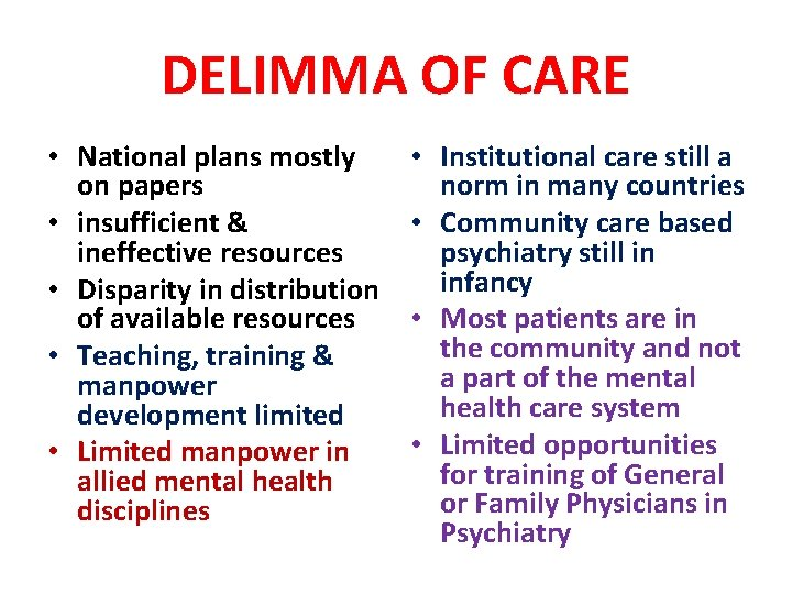 DELIMMA OF CARE • National plans mostly on papers • insufficient & ineffective resources