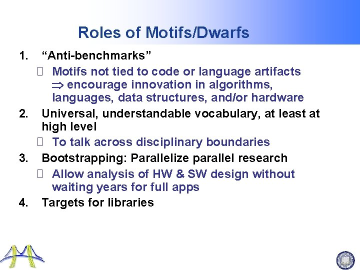 "Roles of Motifs/Dwarfs 1. ""Anti-benchmarks"" Motifs not tied to code or language artifacts encourage"