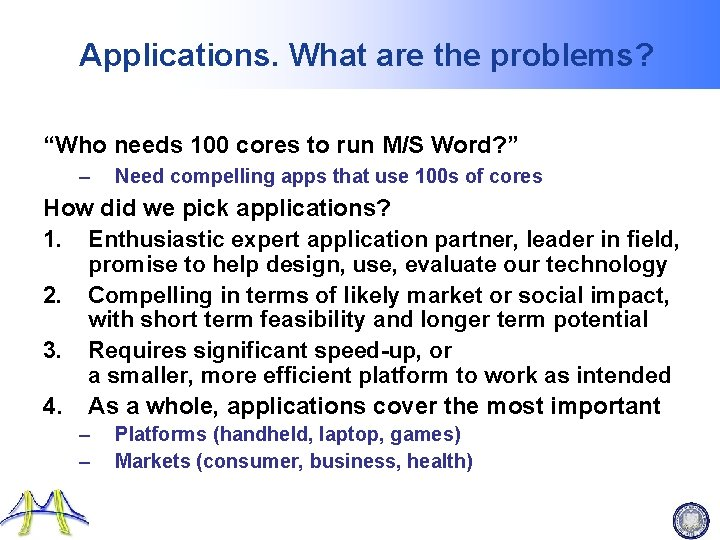 """Applications. What are the problems? """"Who needs 100 cores to run M/S Word? """""""