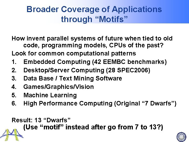 """Broader Coverage of Applications through """"Motifs"""" How invent parallel systems of future when tied"""