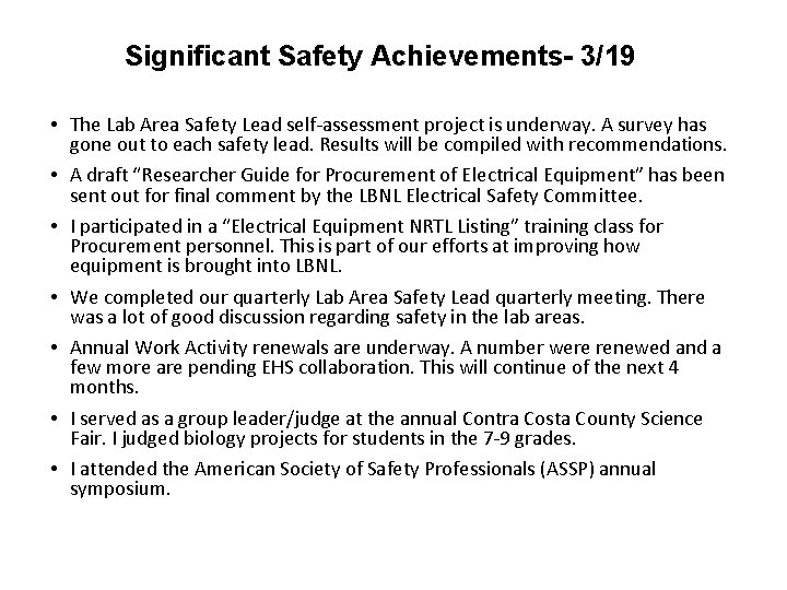 Significant Safety Achievements- 3/19 • The Lab Area Safety Lead self-assessment project is underway.