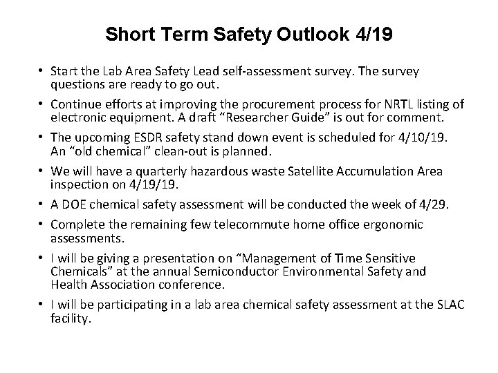 Short Term Safety Outlook 4/19 • Start the Lab Area Safety Lead self-assessment survey.