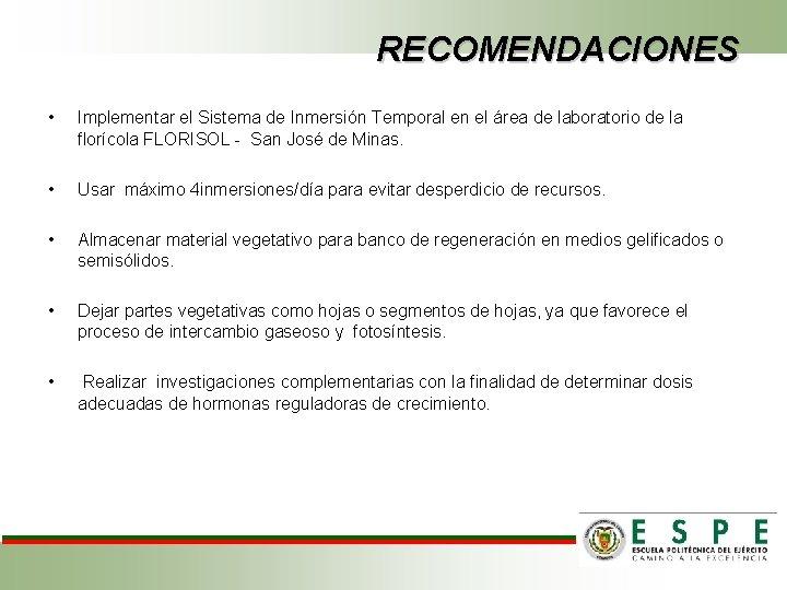 RECOMENDACIONES • Implementar el Sistema de Inmersión Temporal en el área de laboratorio de