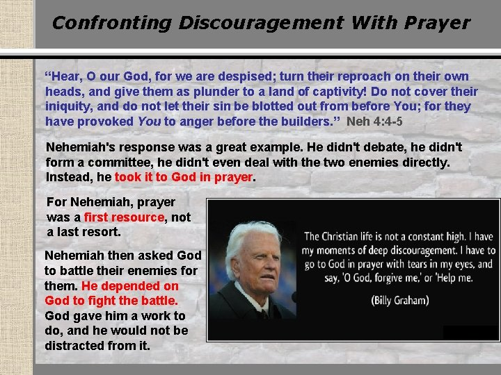 """Confronting Discouragement With Prayer """"Hear, O our God, for we are despised; turn their"""