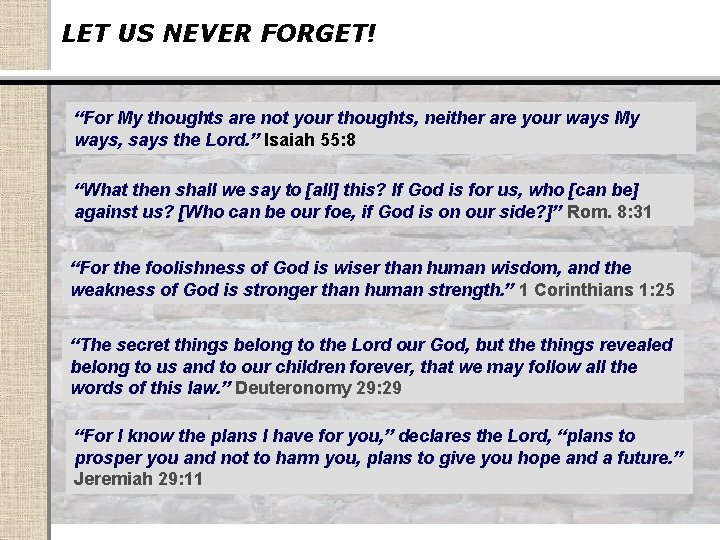 """LET US NEVER FORGET! """"For My thoughts are not your thoughts, neither are your"""