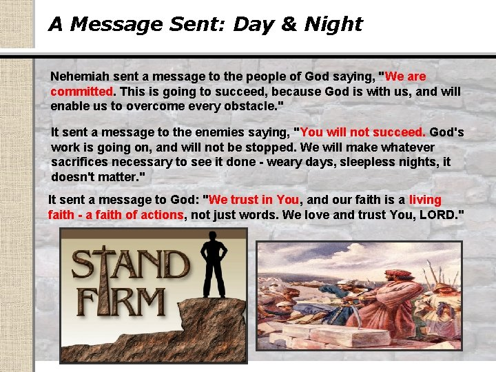 A Message Sent: Day & Night Nehemiah sent a message to the people of