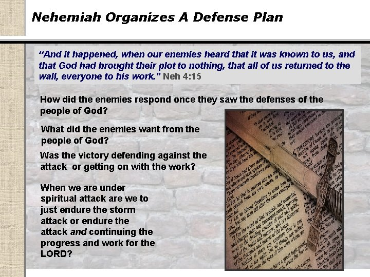 """Nehemiah Organizes A Defense Plan """"And it happened, when our enemies heard that it"""