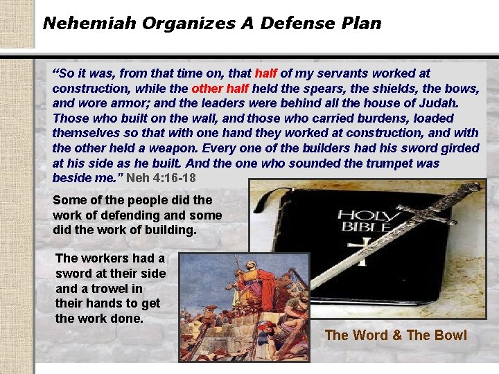 """Nehemiah Organizes A Defense Plan """"So it was, from that time on, that half"""