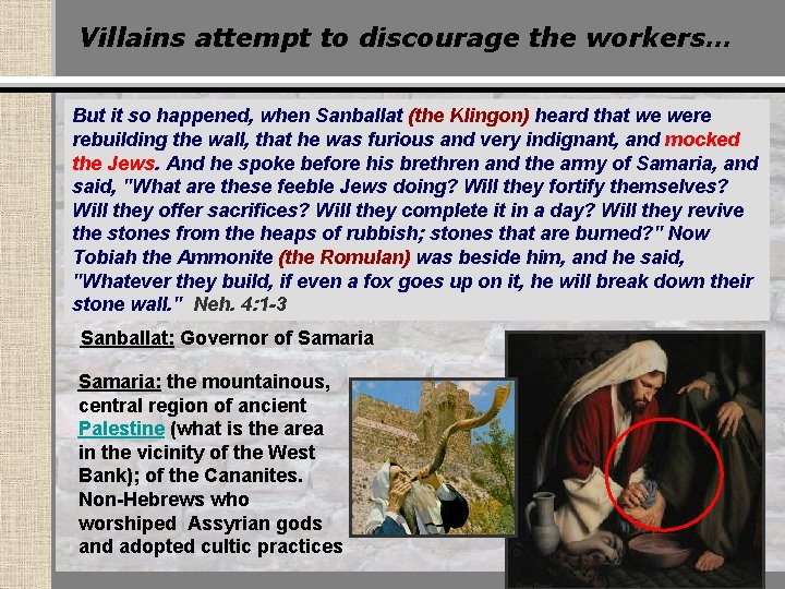 Villains attempt to discourage the workers… But it so happened, when Sanballat (the Klingon)