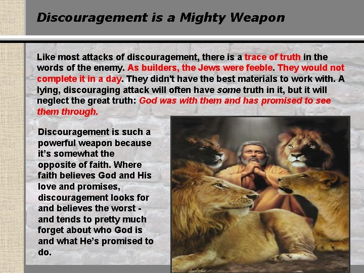 Discouragement is a Mighty Weapon Like most attacks of discouragement, there is a trace