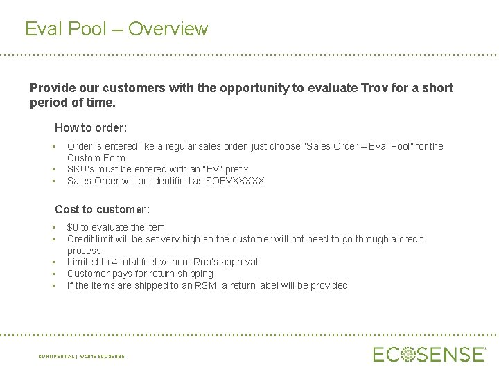 Eval Pool – Overview Provide our customers with the opportunity to evaluate Trov for