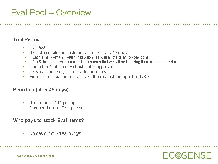 Eval Pool – Overview Trial Period: • • 15 Days NS auto emails the