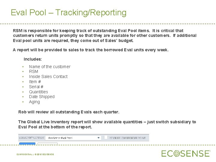 Eval Pool – Tracking/Reporting RSM is responsible for keeping track of outstanding Eval Pool