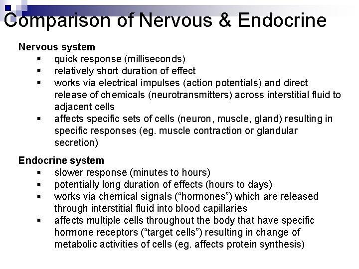 Comparison of Nervous & Endocrine Nervous system § quick response (milliseconds) § relatively short