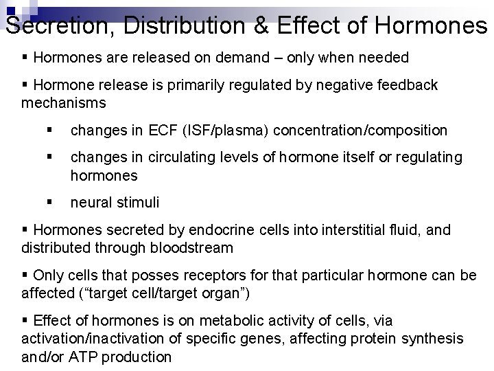 Secretion, Distribution & Effect of Hormones § Hormones are released on demand – only