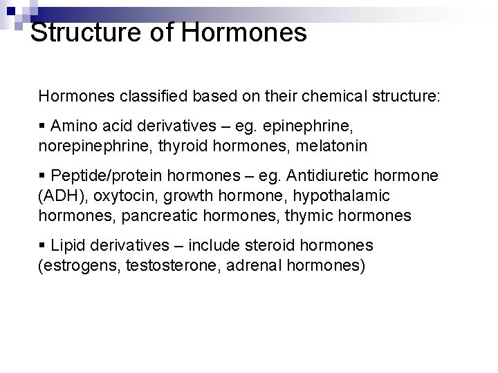 Structure of Hormones classified based on their chemical structure: § Amino acid derivatives –
