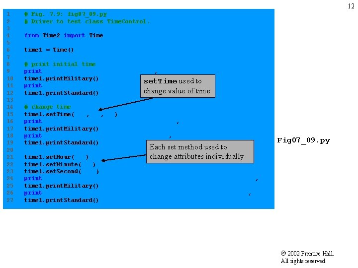 12 1 # Fig. 7. 9: fig 07_09. py 2 # Driver to test
