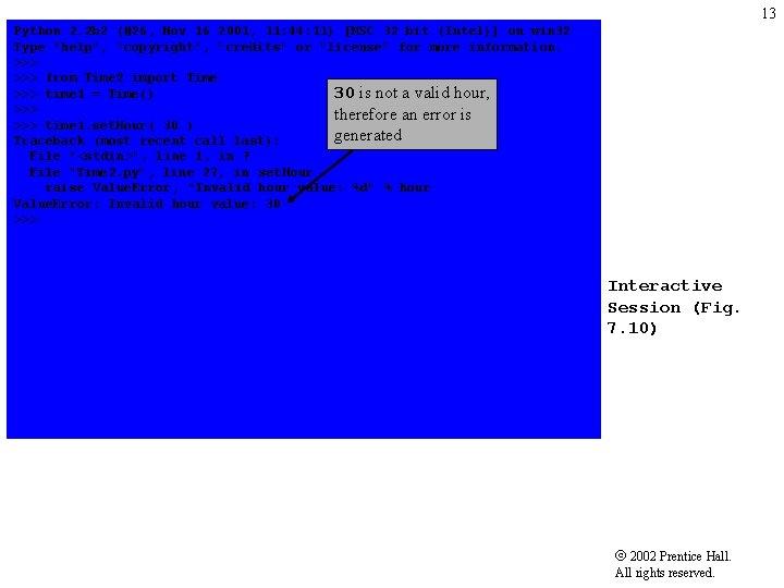 13 Python 2. 2 b 2 (#26, Nov 16 2001, 11: 44: 11) [MSC