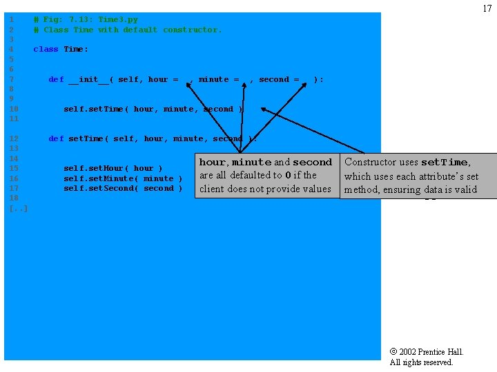 17 1 # Fig: 7. 13: Time 3. py 2 # Class Time with