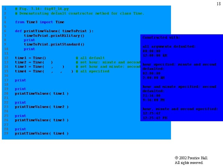 18 1 # Fig. 7. 14: fig 07_14. py 2 # Demonstrating default constructor