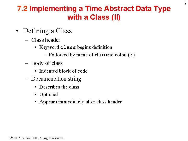 7. 2 Implementing a Time Abstract Data Type with a Class (II) • Defining