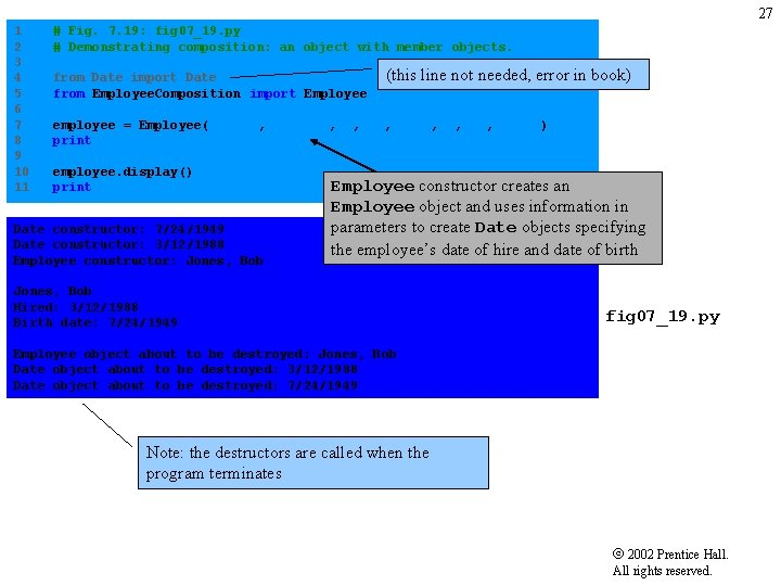 27 1 # Fig. 7. 19: fig 07_19. py 2 # Demonstrating composition: an