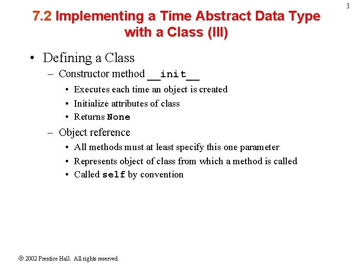 7. 2 Implementing a Time Abstract Data Type with a Class (III) • Defining