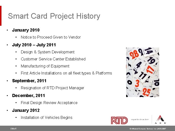 Smart Card Project History • January 2010 • Notice to Proceed Given to Vendor