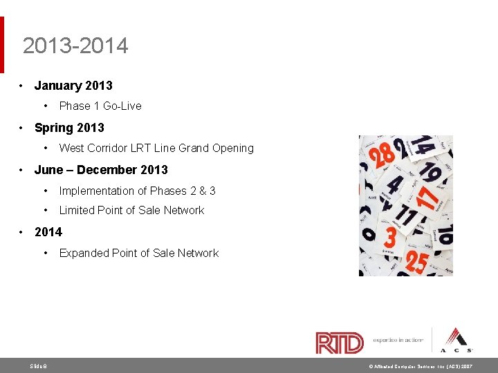2013 -2014 • January 2013 • Phase 1 Go-Live • Spring 2013 • West