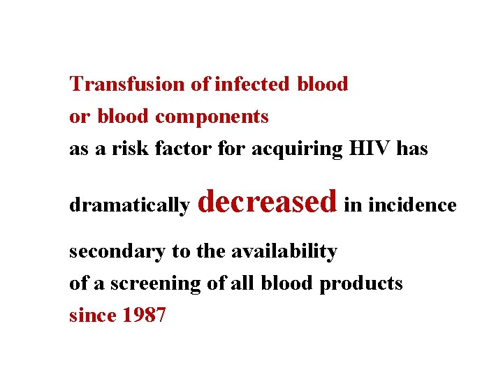 Transfusion of infected blood or blood components as a risk factor for acquiring HIV
